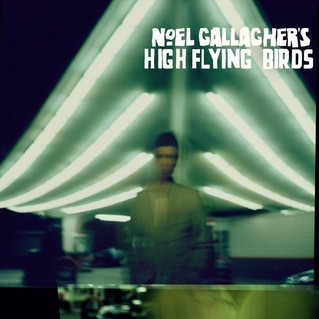 Classics Revisited: Noel Gallagher's High Flying Birds - 'Noel Gallagher's High Flying Birds'