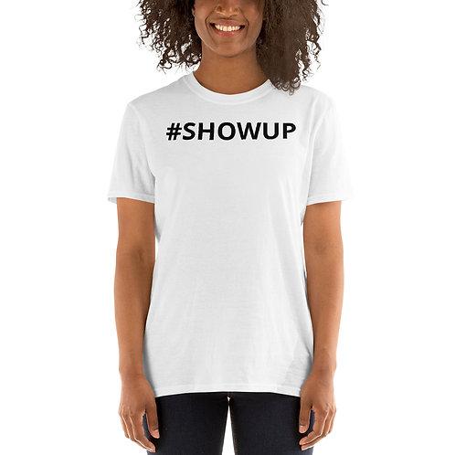 #SHOWUP T-Shirt