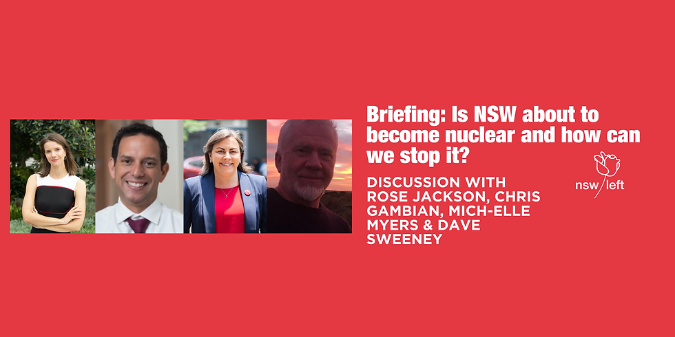 Briefing: Is NSW about to become nuclear and how can we stop it?
