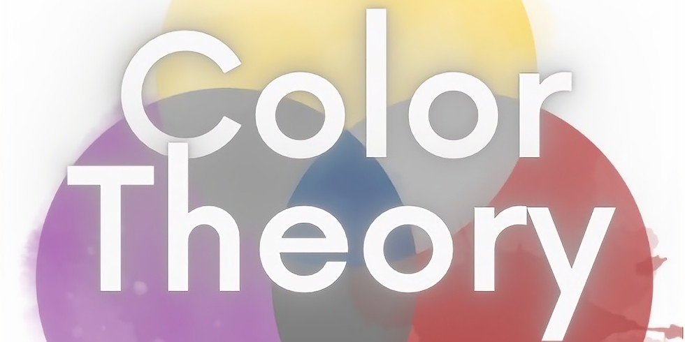 Color Theory - Saturday, April 17th @ 7:30