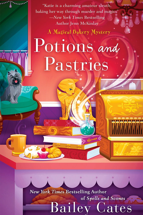 Potions and Pastries - A Magical Bakery Mystery #7