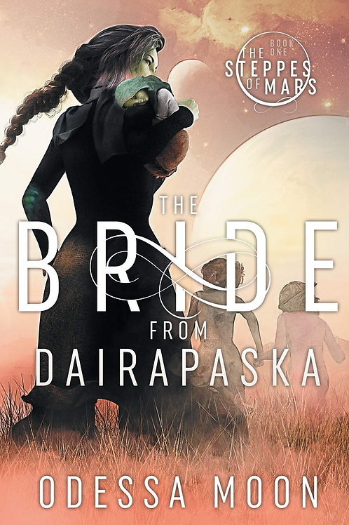 The Bride from Dairapaska - The Steppes of Mars Book #1