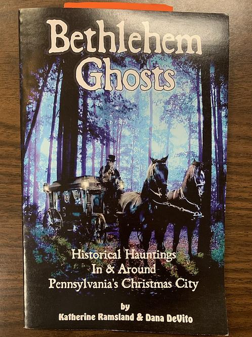 Bethlehem Ghosts: Historical Hauntings In & Around Pennsylvania's Christmas City