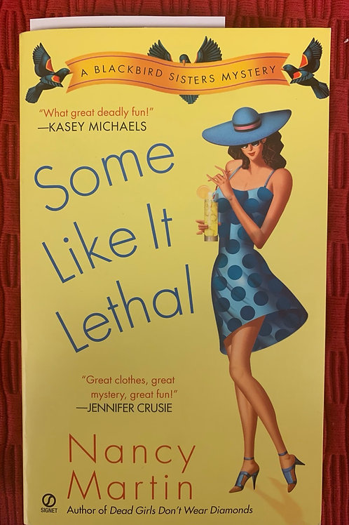 Some Like it Lethal - A Blackbird Sisters Mystery #3