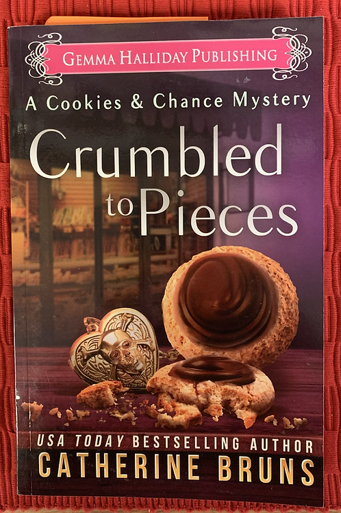 Crumbled to Pieces - Cookies & Chance Mysteries #6