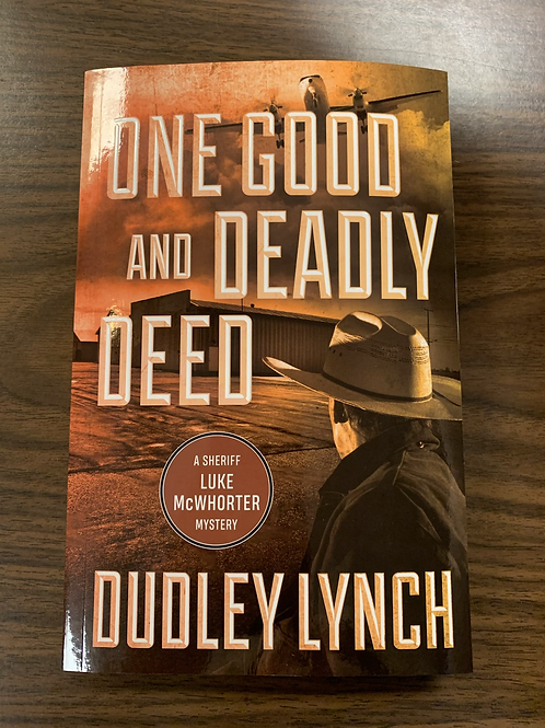 One Good and Deadly Deed: A Sheriff Luke McWhorter Mystery #2