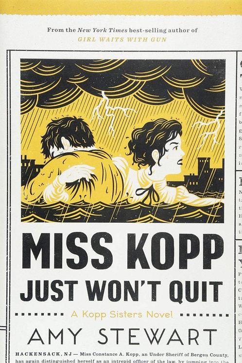 Miss Kopp Just Won't Quit - A Kopp Sisters Novel #4