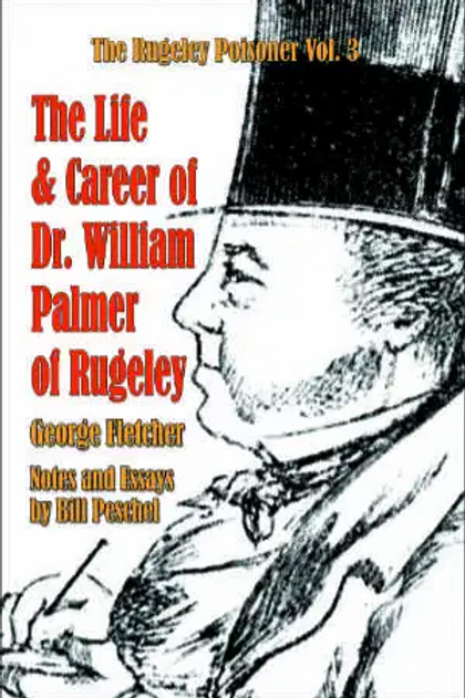 The Life and Career of Dr. William Palmer of Rugeley