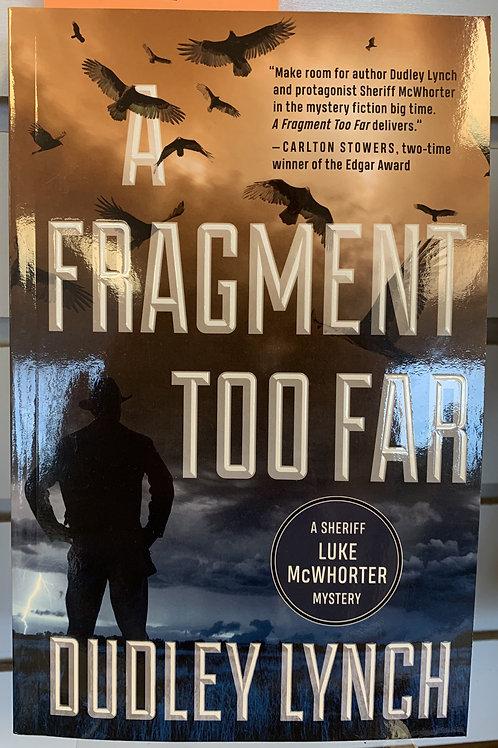 A Fragment Too Far: A Sheriff Luke McWhorter Mystery #1