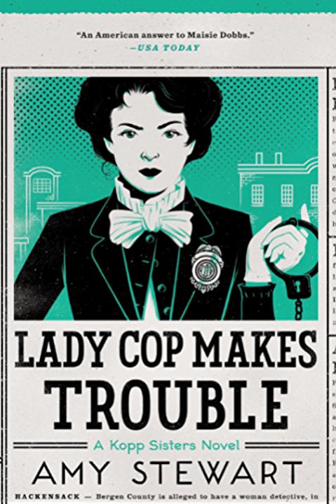 Lady Kopp Makes Trouble - A Kopp Sisters Novel #2
