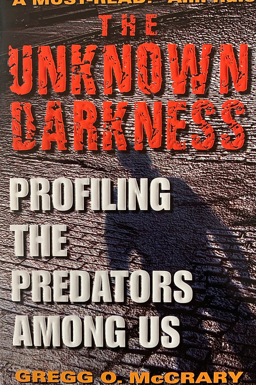The Unknown Darkness - Profiling the Predators Among Us