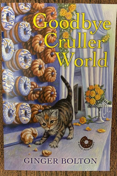 Goodbye Cruller World - Deputy Donut Mystery #2