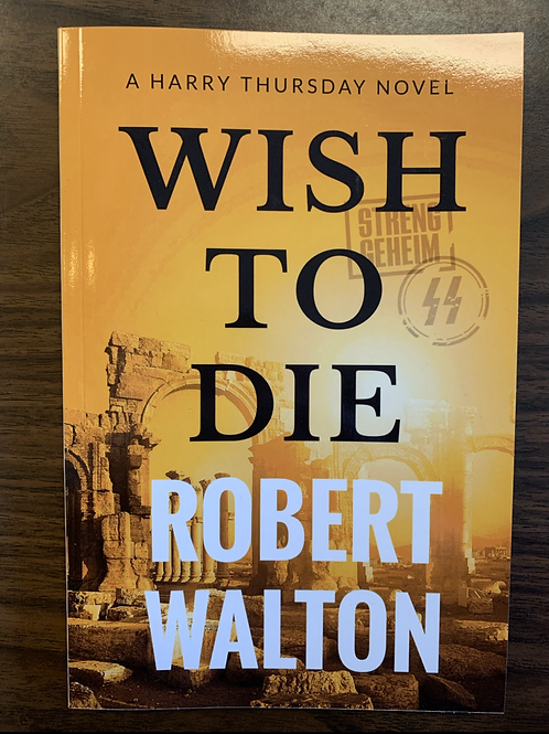Wish to Die: A Harry Thursday Novel