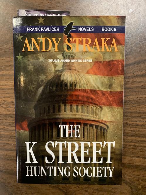 The K Street Hunting Society: A Frank Pavlicek Mystery #6