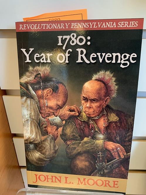 1780: Year of Revenge - Revolutionary Pennsylvania Series #3