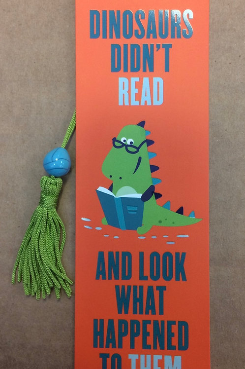 """Dinosaurs Didn't Read"" Bookmark"