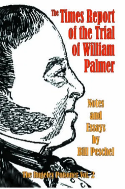 The Times Report of the Trial of William Palmer (Rugeley Poisoner)