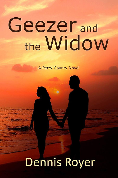 The Geezer and the Widow - A New Perry County Mystery #3