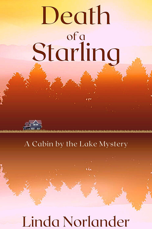Death of a Starling: A Cabin by the Lake Mystery #2