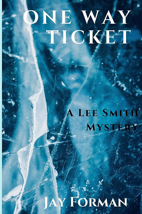One Way Ticket - A Lee Smith Mystery #1