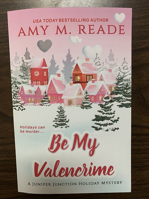 Be My Valencrime - Juniper Junction Holiday Mystery #3