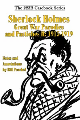 Sherlock Holmes Great War Parodies and Pastiches II: 1915-1919