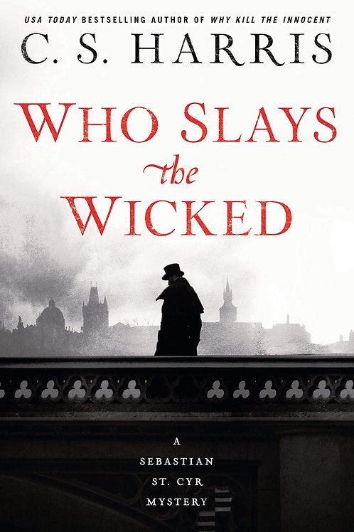 Who Slays the Wicked: Sebastian St. Cyr Mystery #14