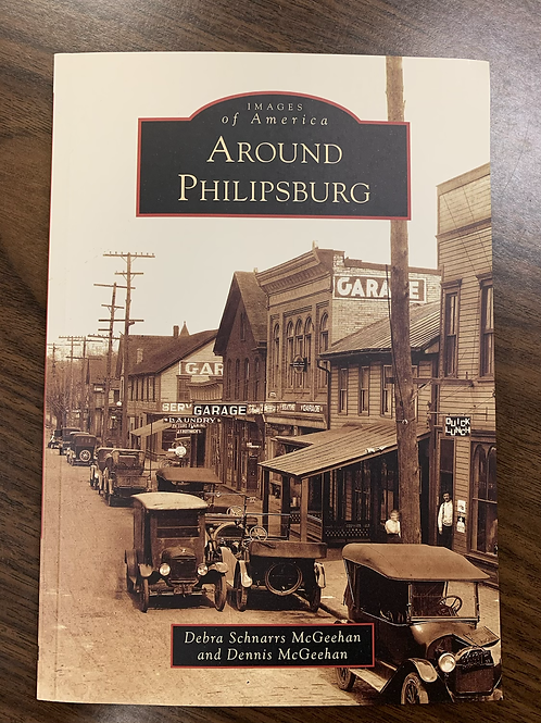 Around Philipsburg: Images of America