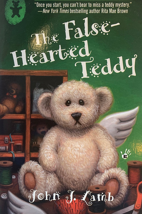 The False Hearted Teddy: A Bear Collector's Mystery #2