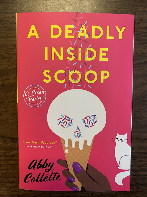 A Deadly Inside Scoop - An Ice Cream Parlor Mystery #1