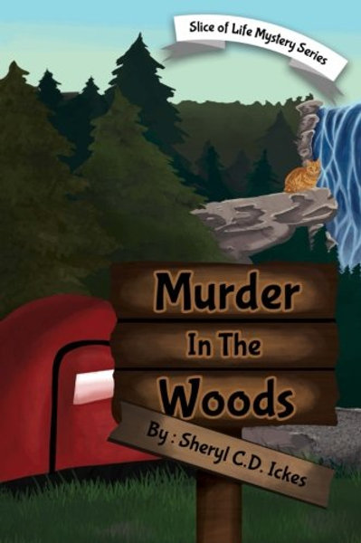 Murder in the Woods –  A Slice of Life Mystery #2