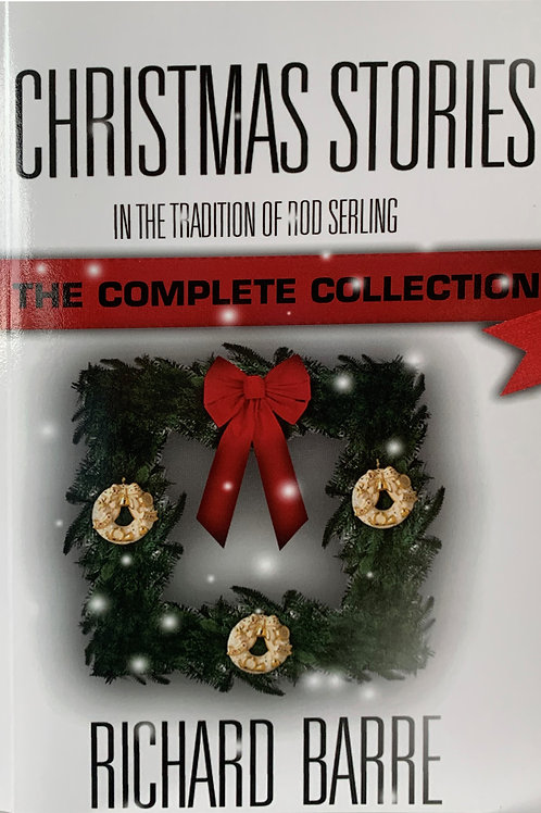 Christmas Stories: In the Tradition of Rod Serling: The Complete Collection