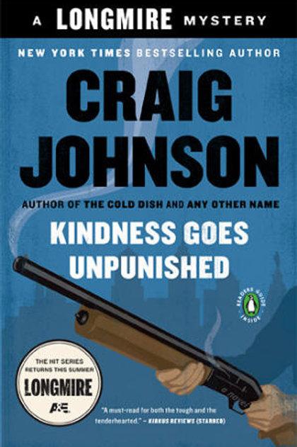 Kindness Goes Unpunished -Longmire Series #3