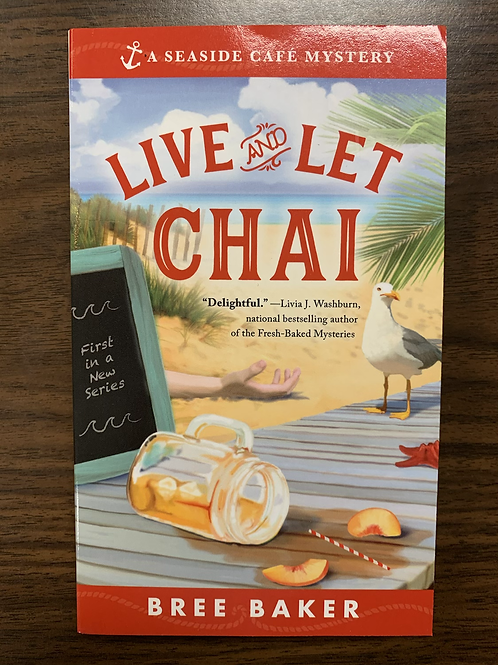 Live and Let Chai - A Seaside Cafe Mystery #1