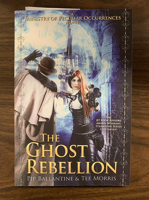 The Ghost Rebellion (Ministry of Peculiar Occurrences Book #5)