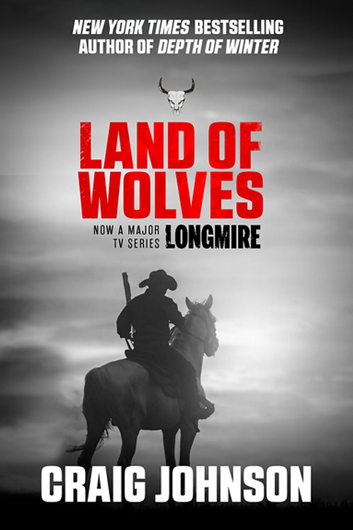 Land of Wolves - Longmire Series #15