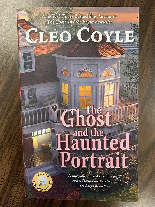 The Ghost and the Haunted Portrait - A Haunted Bookshop Mystery #7