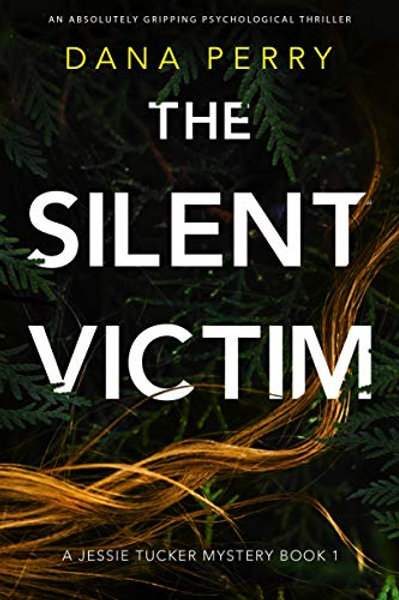 The Silent Victim – An Absolutely Gripping Psychological Thriller