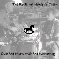 The Rocking Horse of Oisin - Over the Moon with the Underdog