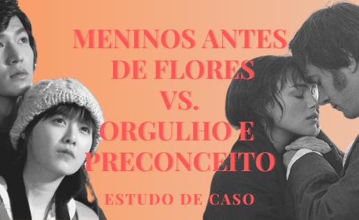 Meninos Antes de Flores vs. Orgulho e Preconceito