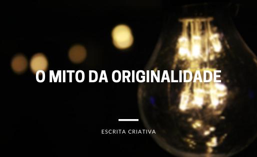 O mito da originalidade