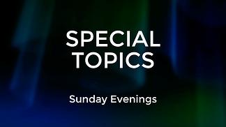 Special Topics Full.png