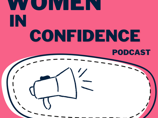 Women in Confidence Podcast .... now live!