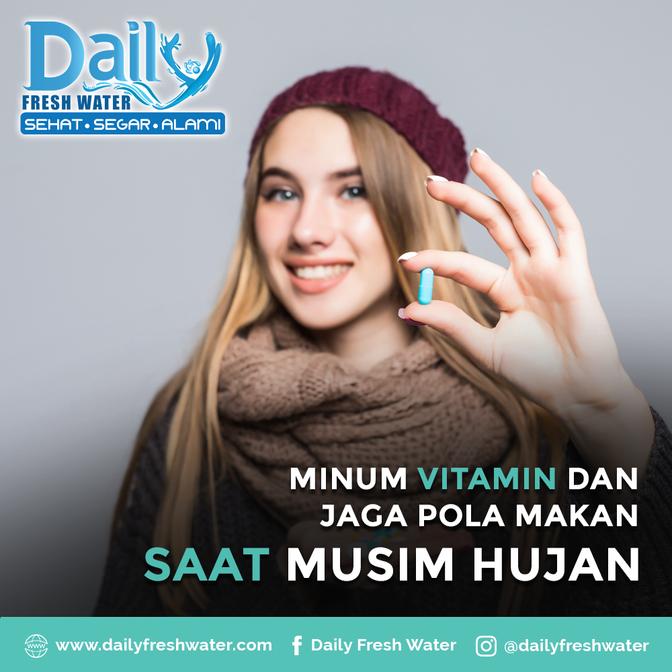 Minum Vitamin dan jaga pola Makan saat Musim Hujan