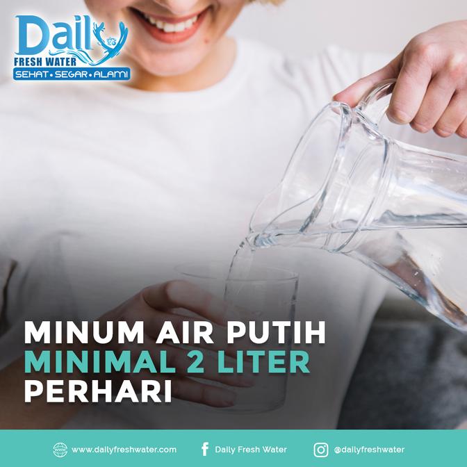 Minum Air Putih Minimal 2 liter Perhari