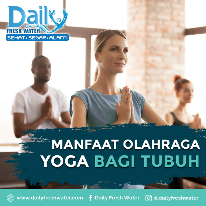 Manfaat Olahraga Yoga bagi Tubuh