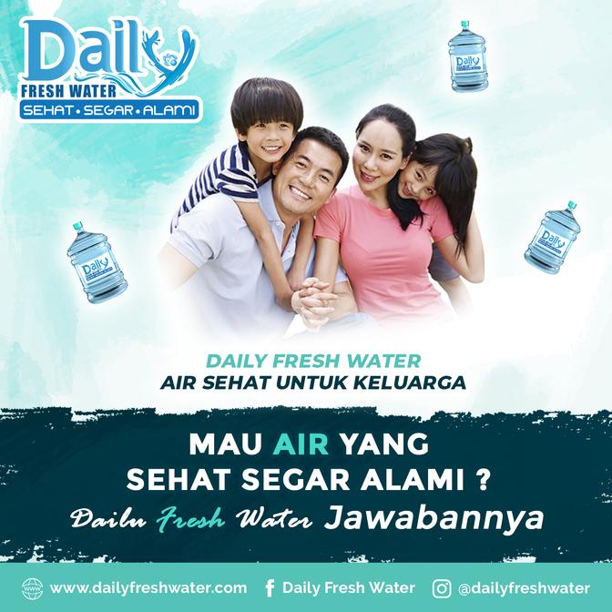 Mau Air Sehat Segar Alami ? Daily Fresh Water Jawabanya