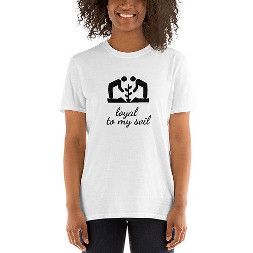 Loyal to My Soil Unisex T-Shirt