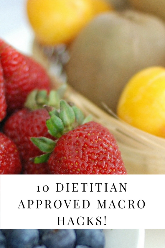 10 Dietitian Approved Macro Tracking Hacks