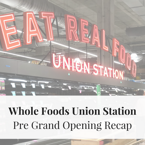 Whole Foods Union Station Denver Pre Opening Event